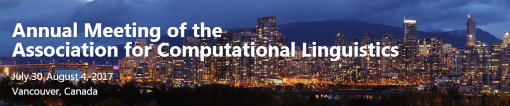 [CfP] 55th Annual Meeting of the Association for Computational Linguistics (ACL 2017), Vancouver, Canada